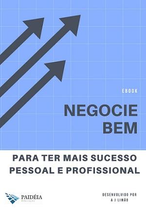 Negocie bem para ter mais sucesso profissional e pessoal
